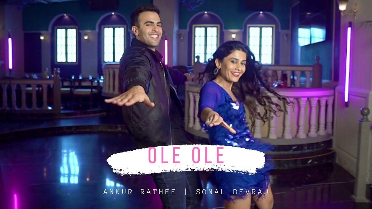 Ole Ole | Ankur Rathee & Sonal Devraj | Bollywood Dance