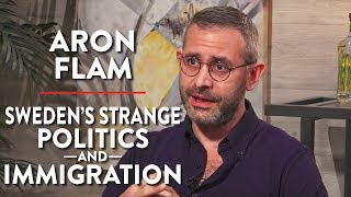 Sweden's Strange Politics & Immigration (Pt. 1) | Aron Flam | INTERNATIONAL | Rubin Report