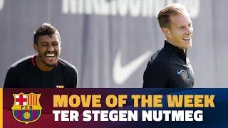 move of the week 4 ter stegen nutmegs paulinho