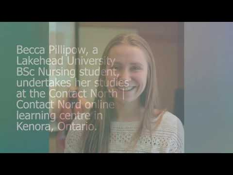 Contact North | Contact Nord - Becca Pillipow, Kenora, Lakehead U. Nursing student