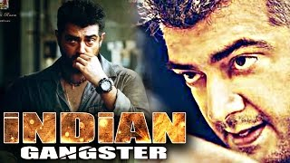 New Released Full Hindi Dubbed Movie - Indian Gangsters (2016) Hindi Crime Action Movie | Ajith