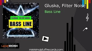 Gluska, Filter Noise - Bass Line (Original Mix)