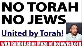 No Torah No Jews!