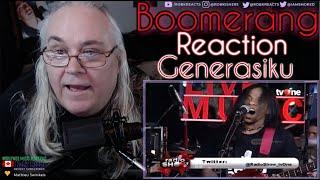 Boomerang Reaction - Generasiku - First Time Hearing - Requested