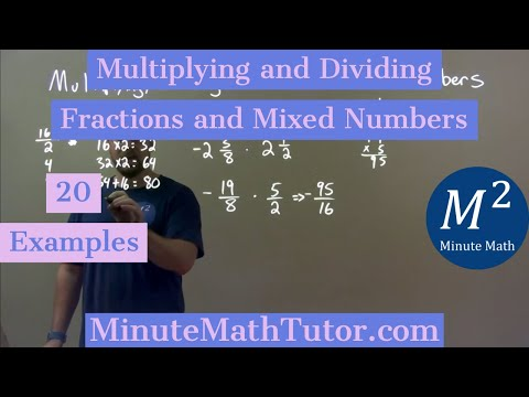 Multiplying and Dividing Fractions and Mixed Numbers | 20 Examples