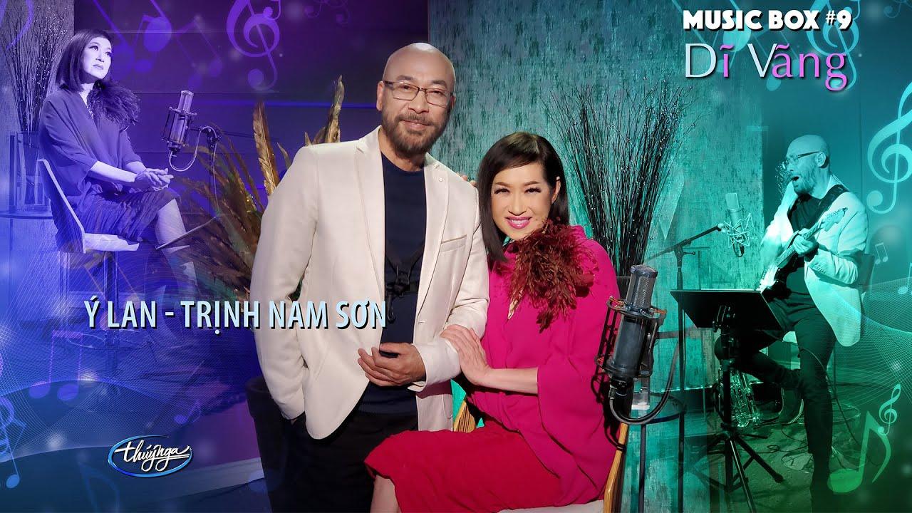 Thúy Nga Music Box #9 | Ý Lan & Trịnh Nam Sơn | Dĩ Vãng MyTub.uz