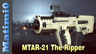 MTAR-21 Carbine - The Ripper - Squad Up! Battlefield 4