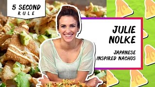 Japanese-Inspired Nachos | 5 Second Rule with Julie