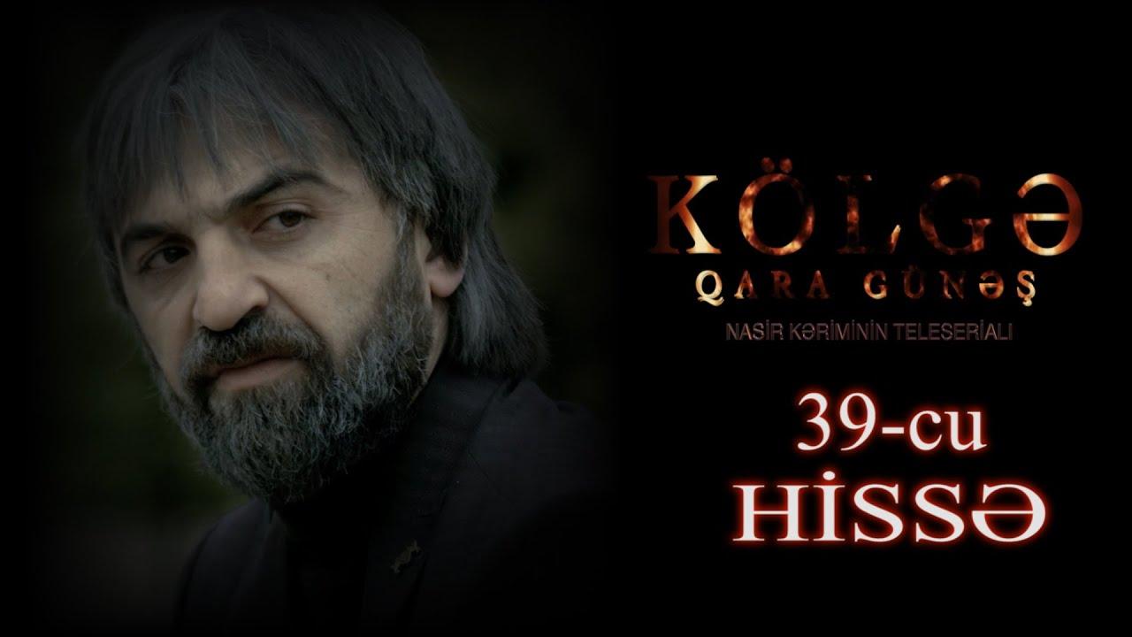 Kolge Qara Gunes 39-cu hisse