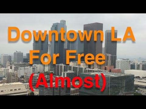 Downtown Los Angeles For Free (Almost)