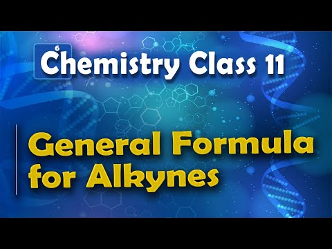 General Formula for Alkynes - Alkynes - Chemistry Class 11