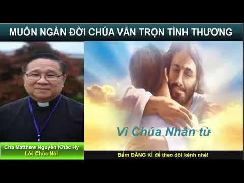 VÌ CHÚA NHÂN TỪ Bài giảng công giáo Cha Matthew Nguyễn Khắc Hy