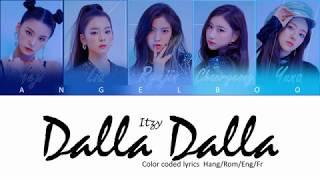 ITZY (있지) - DALLA DALLA (달라달라) [Color Coded Lyrics Hang/Rom/Eng/Fr]
