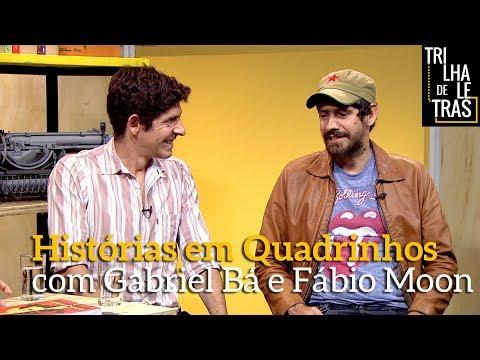 Fábio Moon & Gabriel Bá no Trilha de Letras   Programa Completo