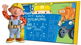Bob the Builder : How to... Build a Recycling Center and Wind Farm