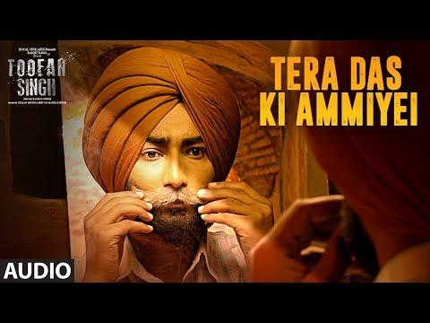 Tera Das Ki Amiyei: Toofan Singh (Audio Song) | Ranjit Bawa, Jaspinder Narula |