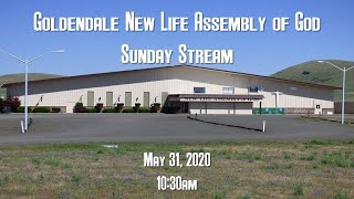 Goldendale New Life Assembly of God Live (May 31, 2020)