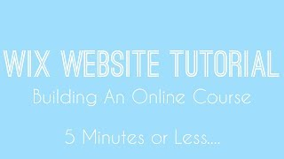 Building An Online Course in Wix - Wix Video Course - Wix Beginners Tutorial 2018