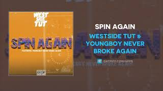 Westside Tut & YoungBoy Never Broke Again - Spin Again (AUDIO)