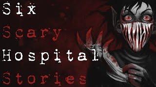 6 SCARY TRUE HOSPITAL HORROR STORIES (Be Busta)