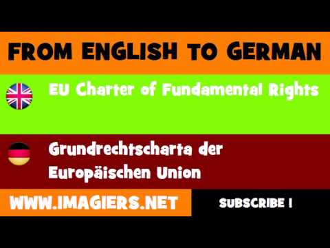 FROM ENGLISH TO GERMAN = EU Charter of Fundamental Rights