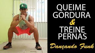 QUEIME GORDURA e TREINE PERNAS Dançando Funk   Irtylo Santos