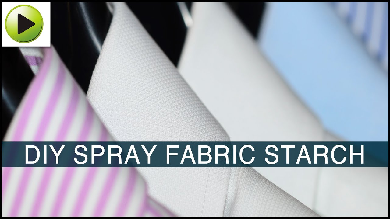 diy spray fabric starch youtube. Black Bedroom Furniture Sets. Home Design Ideas