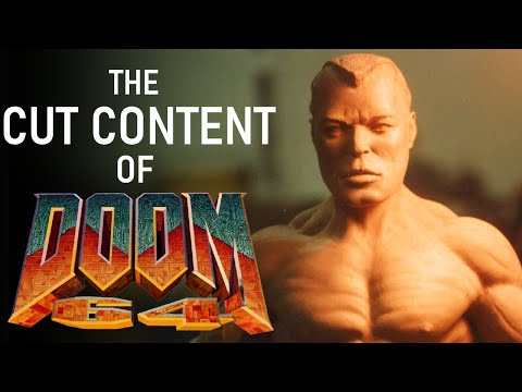 The Cut Content Of Doom 64 |