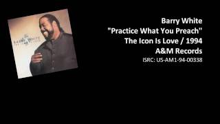 Barry White - 1)Practice What You Preach
