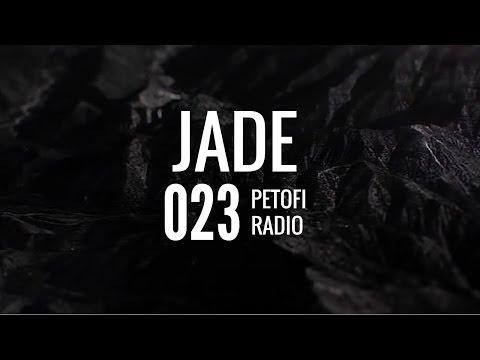 Jade - Petofi Radio [Ep. 023]