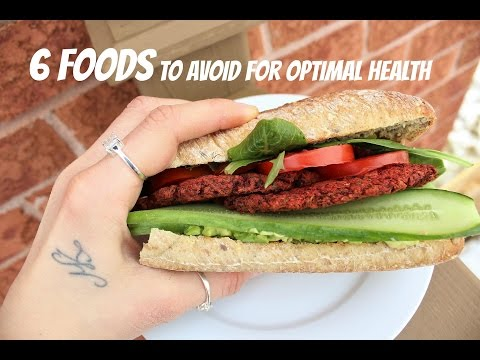 TOP 6 FOODS to avoid for Optimal Health