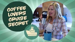 Coffee Lovers Cruise Secret