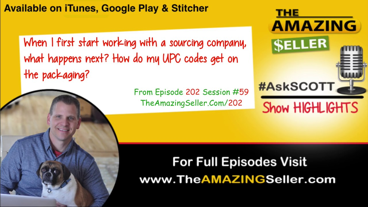When Using A Sourcing Co , How Do My UPC Codes Get On The Packaging? TAS  202 - The Amazing Seller