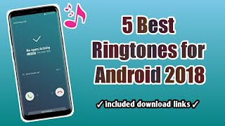 Top 5 Best Latest Ringtones for Android   Included Download Links   2018