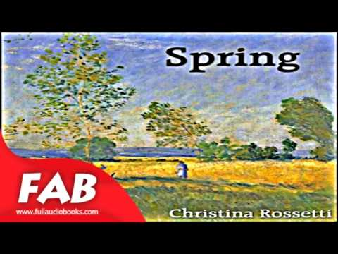 Spring Rossetti Full Audiobook by Christina ROSSETTI  by Poetry, Multi-version