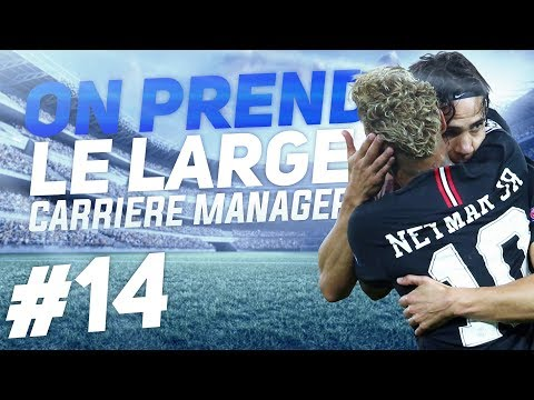 FIFA 19 PSG CARRIÈRE MANAGER EP14 - ON PREND LE LARGE !