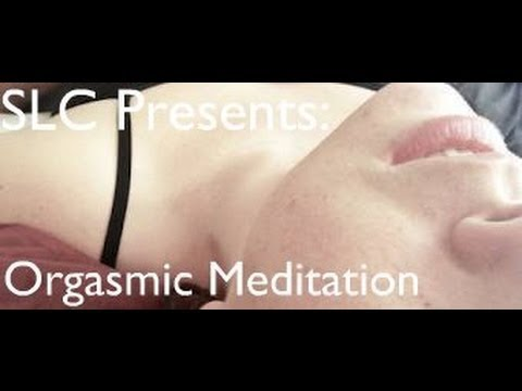 SLC Radio Presents: Orgasmic Meditation