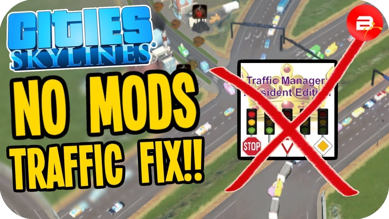 How To Fix Traffic With No Mods Ps4 Xbox Players Rejoice Cities Skylines Ps4 Xbox One Switch Youtube