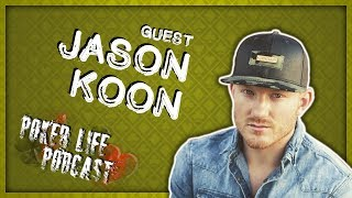 Guest Jason Koon || Poker Life Podcast
