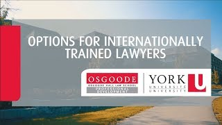 Options for Internationally Trained Lawyers | Osgoode Professional Development