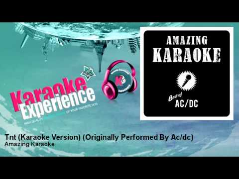 Amazing Karaoke - Tnt (Karaoke Version) - Originally Performed By Ac/dc
