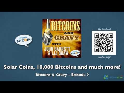 Solar Coins, 10,000 Bitcoins and much more! - Bitcoins & Gravy Episode 9