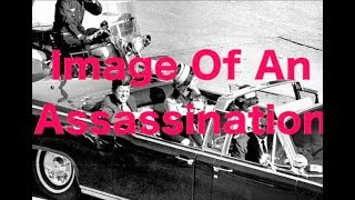 JFK - Image Of An Assassination A New Look At The Zapruder Film -National Archives