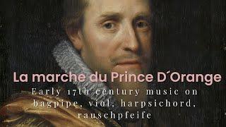 La marche du Prince D´Orange - Viols, Harpsichord, Bagpipe, Drums, Rauschpfeife