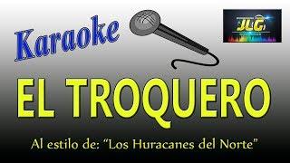 EL TROQUERO -Karaoke- Los Huracanes del Norte