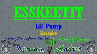 "Lil Pump - ""ESSKEETIT"" | Karaoke |"