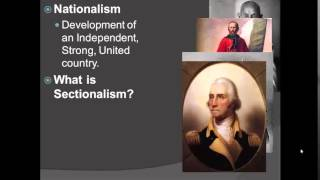 Nationalism and Sectionalism Video 1