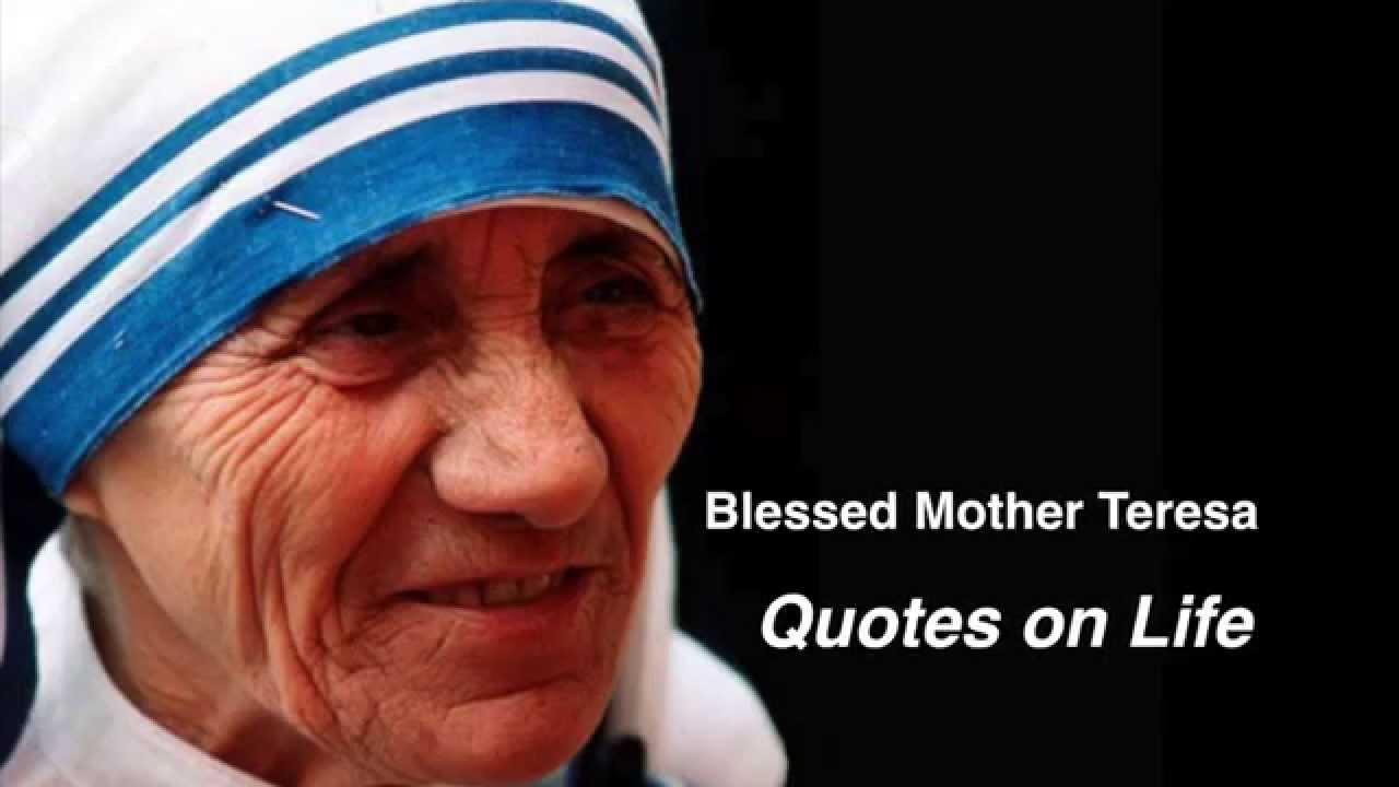 BLESSED MOTHER TERESA - QUOTES ON LIFE