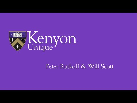 Kenyon Unique: Peter Rutkoff and Will Scott