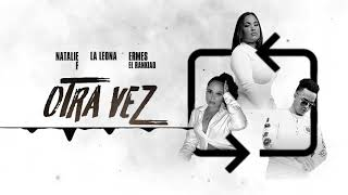 "OTRA VEZ - La Leona Ft Ermes ""El Rankiao"" y Natalie F ( Audio Official )"